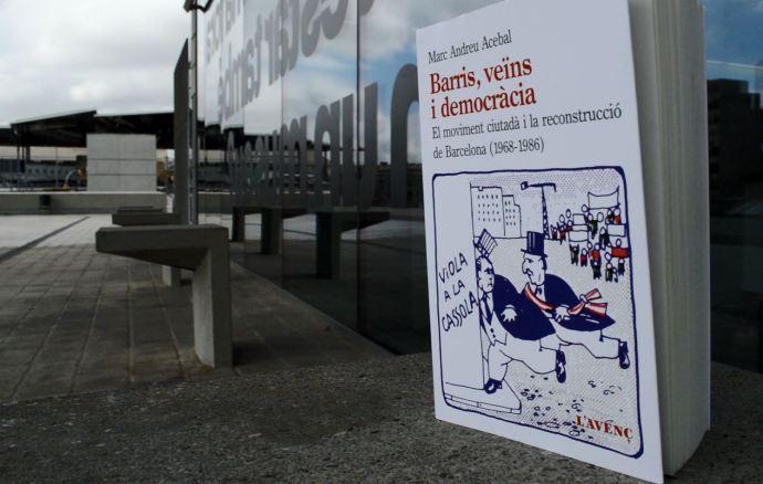 """A """"Barris, veïns i democràcia"""", Marc Andreu  analitza la força i l'impacte del moviment veïnal  en la Transició a Barcelona."""